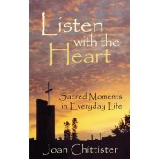 Listen with the Heart: Sacred Moments in Everyday Life