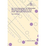 An Introduction to Discrete Dynamical Systems and Their General Solutions by F. Oliveira-Pinto