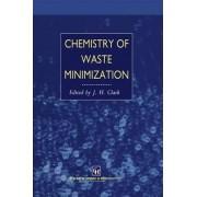 Chemistry of Waste Minimization by J. H. Clark