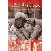 African American Actresses by Charlene B. Regester