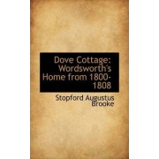 Dove Cottage, Wordsworth's Home from 1800-1808 by Stopford Augustus Brooke