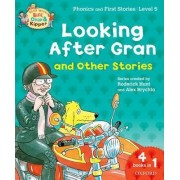 Oxford Reading Tree Read With Biff, Chip, and Kipper: Looking After Gran and Other Stories by Roderick Hunt