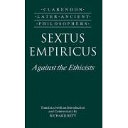 Sextus Empiricus: Against the Ethicists by Sextus Empiricus