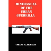 Minimanual of the Urban Guerrilla by Carlos Marighella