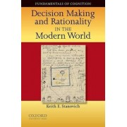 Decision Making and Rationality in the Modern World by Keith E. Stanovich
