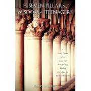 The Seven Pillars of Wisdom for Teenagers by Harry Murphy