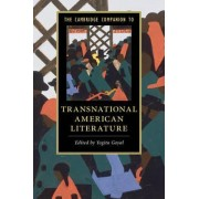 The Cambridge Companion to Transnational American Literature by Yogita Goyal