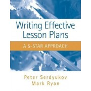Writing Effective Lesson Plans by Peter Serdyukov