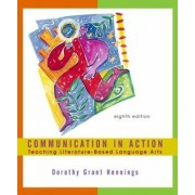 Communication in Action by Dorothy Grant Hennings