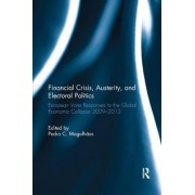 Financial Crisis, Austerity, and Electoral Politics by Pedro Magalhaes