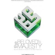 The Beloved's Majesty - Quranic Verses in Praise of the Holy Prophet by Abun-Nur Muhammad Bashir