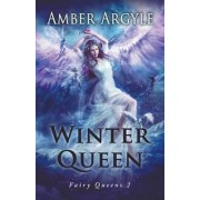 Winter Queen (Fairy Queens #1) by Amber Argyle