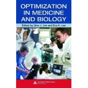 Optimization in Medicine and Biology by Gino J. Lim