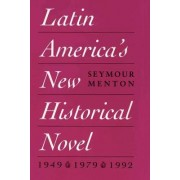 Latin America's New Historical Novel by Seymour Menton
