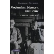 Modernism, Memory, and Desire by Gabrielle McIntire