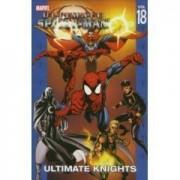 Ultimate Spider-Man: V. 18: Ultimate Knights