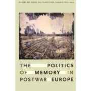 The Politics of Memory in Postwar Europe by Richard Ned Lebow