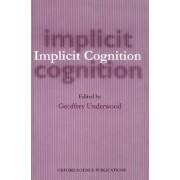 Implicit Cognition by Geoffrey Underwood