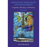 Adolescent Rationality and Development by David Moshman