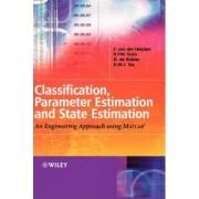 Classification, Parameter Estimation and State Estimation by Ferdinand Van Der Heijden