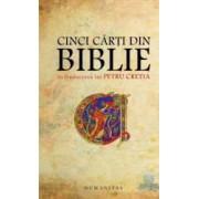 Cinci carti din Biblie - In traducerea lui Petru Cretia