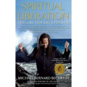 Spiritual Liberation by Michael Bernard Beckwith