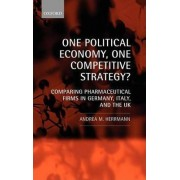 One Political Economy, One Competitive Strategy? by Andrea M. Herrmann