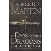 George R.R. Martin A Dance With Dragons: Part 2 After the Feast (A Song of Ice and Fire, Book 5)