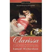 Clarissa; Or the History of a Young Woman by Samuel Richardson