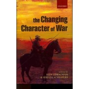 The Changing Character of War by Sir Hew Strachan