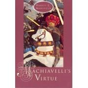 Machiavelli's Virtue by Harvey C. Mansfield