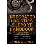 Integrated Logistics Support Handbook by James V. Jones