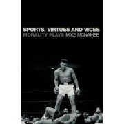 Sports, Virtues and Vices by Mike Mcnamee