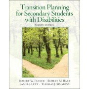 Transition Planning for Secondary Students with Disabilities by Robert W. Flexer