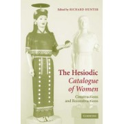 The Hesiodic Catalogue of Women by Richard Hunter