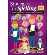 Strategies for Spelling: a Guide to Developing a Successful Spelling Programme by Jan Forde