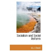 Socialism and Social Reform by W J Chent