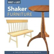 Shaker Furniture (Built to Last) by Skills Institute Press