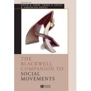 The Blackwell Companion to Social Movements by David A. Snow