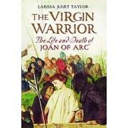 The Virgin Warrior by Larissa Juliet Taylor