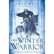 The Winter Warrior by James Wilde