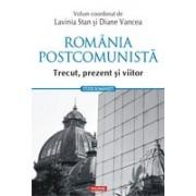Romania postcomunista. Trecut, prezent și viitor