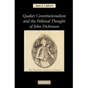 Quaker Constitutionalism and the Political Thought of John Dickinson by Jane E. Calvert