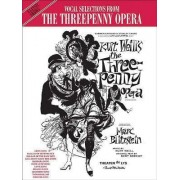 The Threepenny Opera (Vocal Selections) by Kurt Weill