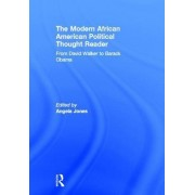 The Modern African American Political Thought Reader by Angela Jones