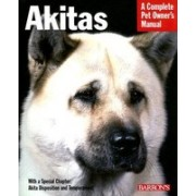 Akitas: Everything about Health, Behavior, Feeding, and Care