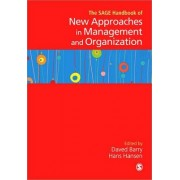 The SAGE Handbook of New Approaches in Management and Organization by Daved Barry