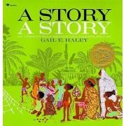A Story, a Story by Gail E. Haley