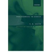 Prolegomena to Ethics by T H Green