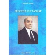Profetia lui Tanase - George V. Grigore